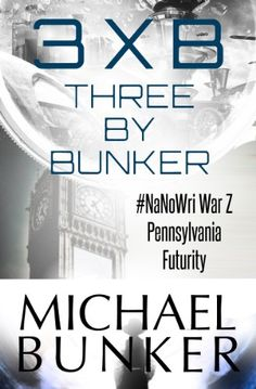 Amazon.com: Three By Bunker: Three Short Works of Fiction eBook: Michael Bunker: Kindle Store