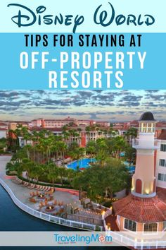 Wonder how to capture the Disney World magic even if you don't stay at a Disney Resort hotel? These off-property hotels and resorts are a great choice for families looking for additional space and amenities but still have close access to the Disney parks. #TMOM #Hotels #DisneyTips #DisneyWorld | TravelingMom