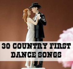 GREAT country first dance songs - some classics and some new ❤