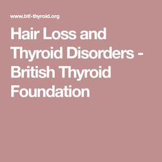 Hair Loss and Thyroid Disorders - British Thyroid Foundation
