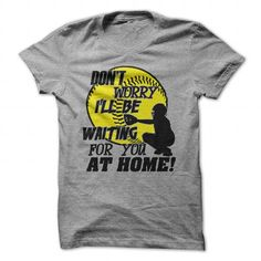 Im waiting for you at home T Shirts, Hoodies. Get it here ==► https://www.sunfrog.com/Sports/Im-waiting-for-you-at-home-Ladies.html?57074 $19