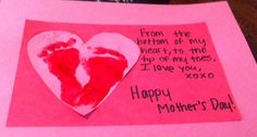 """Mother's Day craft!: """"from the bottom of my heart to the tip of my toes, I love you xoxo Happy Mother's Day!"""" #mothersday #footprint #craft #infant #toddler #fingerpainting"""