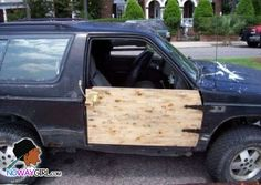 If you thought of this as a way to correctly fix your truck door~