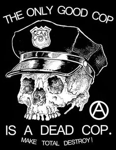 "alpine-anarchist: "" Posted this months ago… apparently it was taken down at some point. Fuck the police! Cop Tattoos, Destroy What Destroys You, Anarcho Communism, Anarcho Punk, Dangerous Dogs, Anarchism, Political Art, Black And White Illustration, Punk Rock"