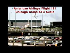 American Airlines AA DC-10 Flight 191 Chicago Ohare Airline Crash ATC Audio N110AA