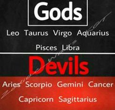 Leo is like between devils and gods.