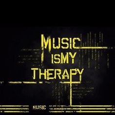 Music is my therapy!