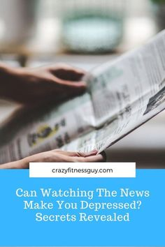 Can watching the news make you depressed