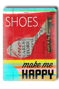 Shoe Make Me Happy Distressed Wood Plaque