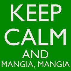 Spoken like a true Italian Mama e Nona!