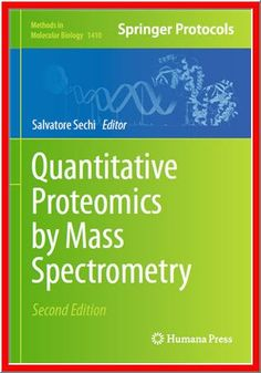 Excellent infographic on the process of mass spectrometry quantitative proteomics by mass spectrometry 2nd edition by salvatore sechi pdf httpdticorpraterp26999485quantitative proteomics by mass fandeluxe Images