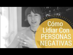 Cómo Lidiar Con Personas Negativas - YouTube