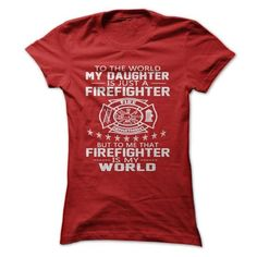 MY DAUGHTER IS FIREFIGHTER T Shirts, Hoodies. Check Price ==► https://www.sunfrog.com/LifeStyle/-MY-DAUGHTER-IS-FIREFIGHTER-Ladies.html?41382