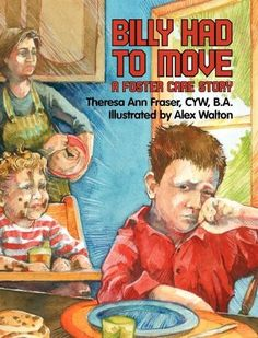 Billy Had To Move: A Foster Care Story (Growing With Love) by Theresa Ann Fraser. A helpful tool for children in #foster care.