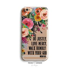 H99 - JUSTLY MERCY HUMBLY - Floral Christian phone case for Samsung and iPhone covers