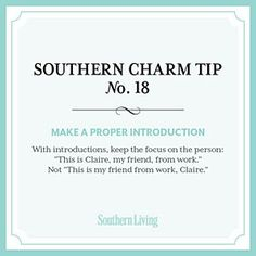 Southern Charm Tip Make a proper introduction. Learned at an early age at manners and charm school! Southern Belle Secrets, Southern Ladies, Southern Pride, Southern Sayings, Southern Living, Southern Style, Simply Southern, Southern Comfort, Southern Charm Quotes