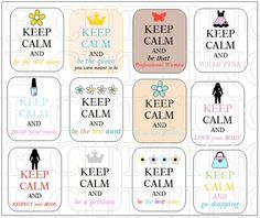 KEEP CALM AND JUST BE A GIRL