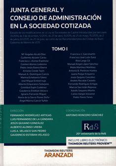 Junta General y Consejo de Administración en la sociedad cotizada /dirección, Fernando Rodríguez Artigas ... [et al.] ; coordinación, Antonio Roncero Sánchez.. -- Cizur Menor, Navarra : Aranzadi, 2016.