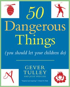 Buy 50 Dangerous Things (You Should Let Your Children Do) by Gever Tulley, Julie Spiegler and Read this Book on Kobo's Free Apps. Discover Kobo's Vast Collection of Ebooks and Audiobooks Today - Over 4 Million Titles! Kids Activity Books, Activities For Kids, Babysitting Activities, Steam Activities, Learning Activities, This Is A Book, The Book, Teaching Kids, Kids Learning