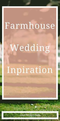 Do you want to put the wow into your Farmhouse wedding! Click to read the post and be inspired! Unique rentals and decor that will make your special day, a day remembered by all! Lisa Designs Life