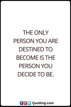 Destiny Quotes The only person you are destined to become is the person you decide to be. Destiny Quotes, Funny Memes, Math Equations, Hilarious Memes, Fate Quotes, Humorous Quotes