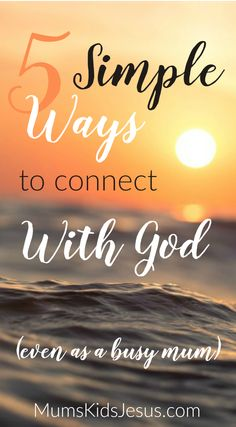 Life as a mum or mom is busy. Discover 5 simple ways to connect with God. With FREE e-series 10 Days | 10 Ways to Meet God in the Midst of Motherhood via @ Joanna Mums.Kids.Jesus