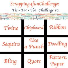 LAYOUT Challenge 2 - Tic Tac Toe Choose any three items, or you can choose three items up, down or diagonally You can cre. Bling Quotes, Doodle Patterns, Tic Tac Toe, Pattern Paper, Twine, Finding Yourself, Challenges, Paper Crafts, Layout