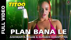 Plan Bana Le Full Video | Titoo MBA | Nishant Dahiya | Aishwarya Nigam &...