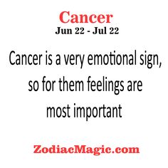 Cancer is a very emotional sign,…