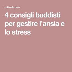 4 consigli buddisti per gestire l'ansia e lo stress