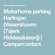 Motorhome parking Harlingen (Vissershaven [Tsjerk Hiddessluizen]) | Campercontact