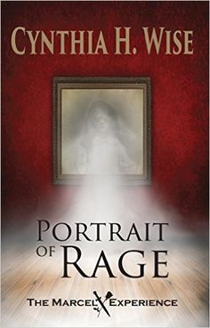 Tome Tender: Portrait of Rage by Cynthia H. Wise (The Marcel Ex...