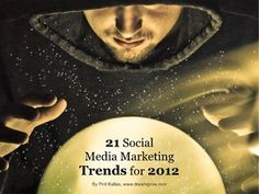 21 Social Media Marketing Trends for 2012 by DreamGrow Digital via Slideshare