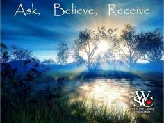 "Ask and Believe!   ""And whatever things you ask in prayer, believing, you will receive.""  Matthew 21:22 (NKJV) ♥"