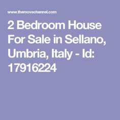 2 Bedroom House For Sale in Sellano, Umbria, Italy - Id: 17916224