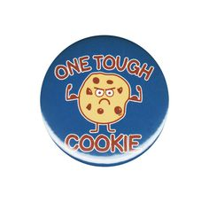 One Tough Cookie Pinback Button Badge Pin 44mm 1.75 Inch Cute Inspiration Strong