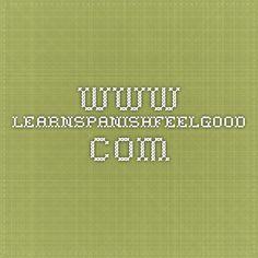 www.learnspanishfeelgood.com