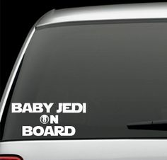 Star wars Baby Jedi on Board Vinyl Decal Sticker on Etsy, $6.00  Perhaps one day!