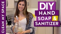 Easy DIY Recipes for Liquid Soap, Foaming Soap & Hand Sanitizer (Clean M...