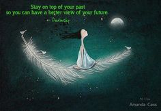 Stay on top of your past