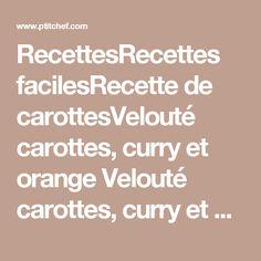 RecettesRecettes facilesRecette de carottesVelouté carottes, curry et orange Velouté carottes, curry et orange Par MarineisCooking  (3.95/5 - 55 votes)  20 commentaires Un velouté multi-vitaminé qui vous donnera la pêche rien que le préparant. Et je ne vous parle pas de la dégustation !  Type de recette: Entrée Nombre de parts: 4 parts Temps de préparation: 20 minutes Temps de cuisson: 20 minutes Prêt en: 40 minutes Difficulté: Facile Calories: 180 Kcal (1 part) ProPoints: 5 (1 part) Retirer…