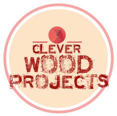 Clever Wood Projects