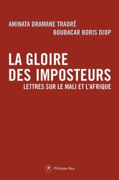 Télécharger Livre La gloire des imposteurs : Lettres sur le Mali et l'Afrique Ebook Kindle Epub PDF Gratuit
