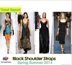Black Shoulder Straps Fashion#Trend for Spring Summer 2014 #fashion #spring2014 #trends #fashiontrends2014