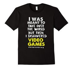 Amazon.com: I Was Meant To Take Over The World - Video Games T-Shirt: Clothing