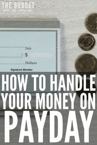 How to Handle Your Money on Payday - The Budget Mama