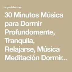 30 Minutos Música para Dormir Profundomente, Tranquila, Relajarse, Música Meditación Dormir, ✿3257D - YouTube
