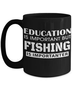 Fishing Mug - 15oz Fisherman Coffee Mug - Fishing Gifts For Dad - Fisherman Gifts - Education Is Important But Fishing Is Importanter