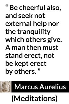 29 quotes by Marcus Aurelius with Kwize, collaborative quote checking. Join Kwize to pick, add, edit or explain your favorite Marcus Aurelius quotes. Change Quotes, Quotes To Live By, Wisdom Quotes, True Quotes, Cool Words, Wise Words, Marcus Aurelius Meditations, Marcus Aurelius Quotes, Stoicism Quotes