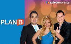 Programa #PlanB de #AztecaNoreste